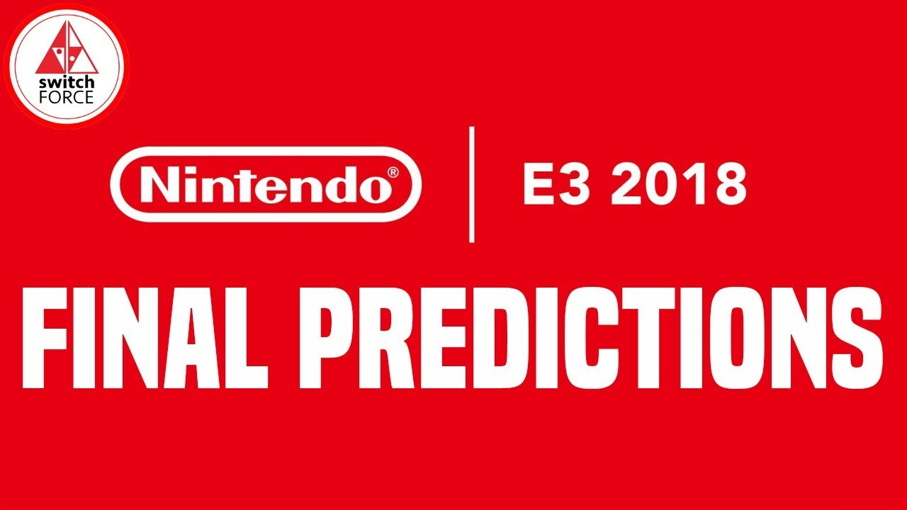 E3 2018: What Do You Want To See From Nintendo At E3?