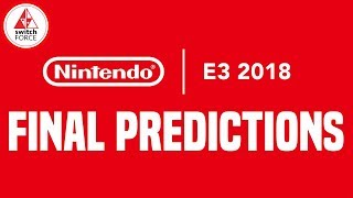 7 FINAL E3 2018 NINTENDO PREDICTIONS!