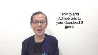 How to monetize Construct 2 games with Admob 2019