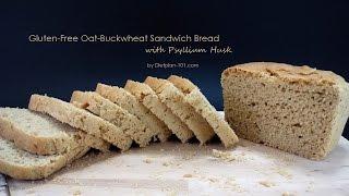 Gluten-free Oat-buckwheat Sandwich Bread W Psyllium Husk | Dietplan-101.com