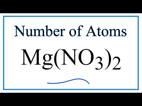 How To Find The Number Of Atoms In Mg(NO3)2     (Magnesium Nitrate)