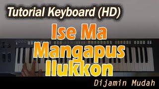Belajar Mengiringi Lagu ISE MA MANGAPUS ILUKKON [Chord Keyboard]