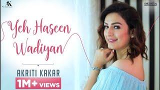 Yeh Haseen Wadiyan | Akriti Kakar | AK-oustics | A R Rahman