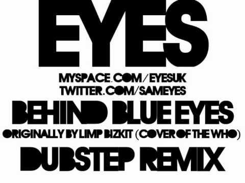 Behind Blue Eyes (Eyes Remix) - Limp Bizkit
