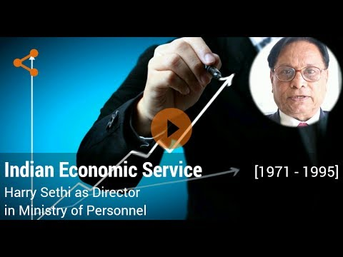 Career in Indian Economic Service by Harry Sethi (Director in Ministry of Personnel)