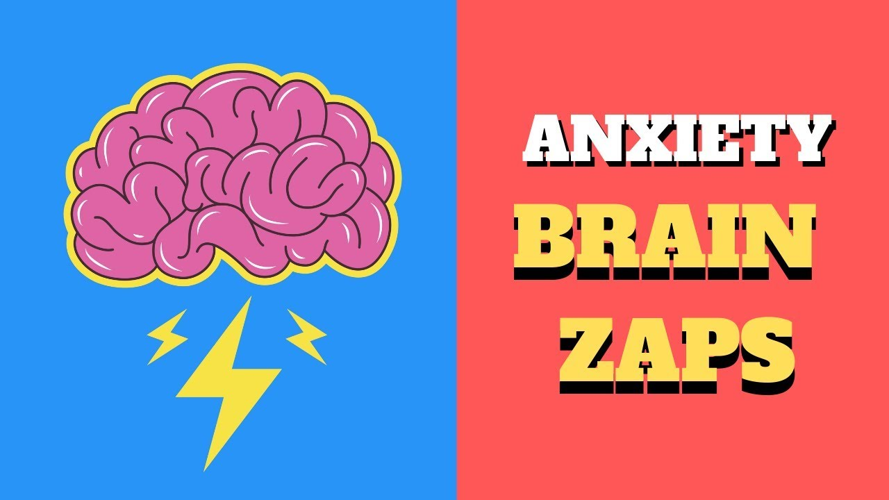 Anxiety Brain Zaps and why they are so Scary!