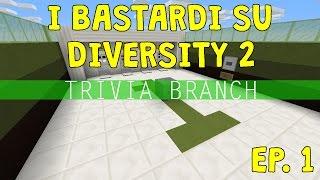 Minecraft ● Custom Map: Diversity 2 ● Le domande non sono il nostro forte ● EP. 1