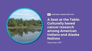 A Seat at the Table: Culturally based cancer research among American Indians and Alaska Natives