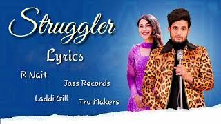 STRUGGLER LYRICS - R Nait | Laddi Gill | Tru Makers | Jass Records.mp3