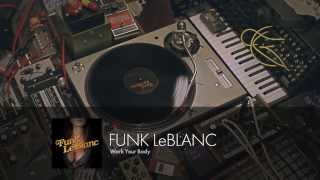 Funk LeBlanc - Work Your Body