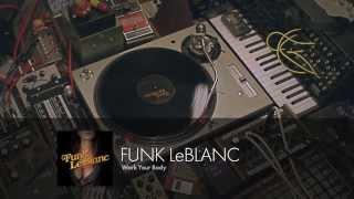 Funk LeBlanc - Work Your Body