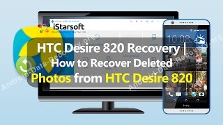 HTC Desire 820 Recovery | How to Recover Deleted Photos from HTC Desire 820