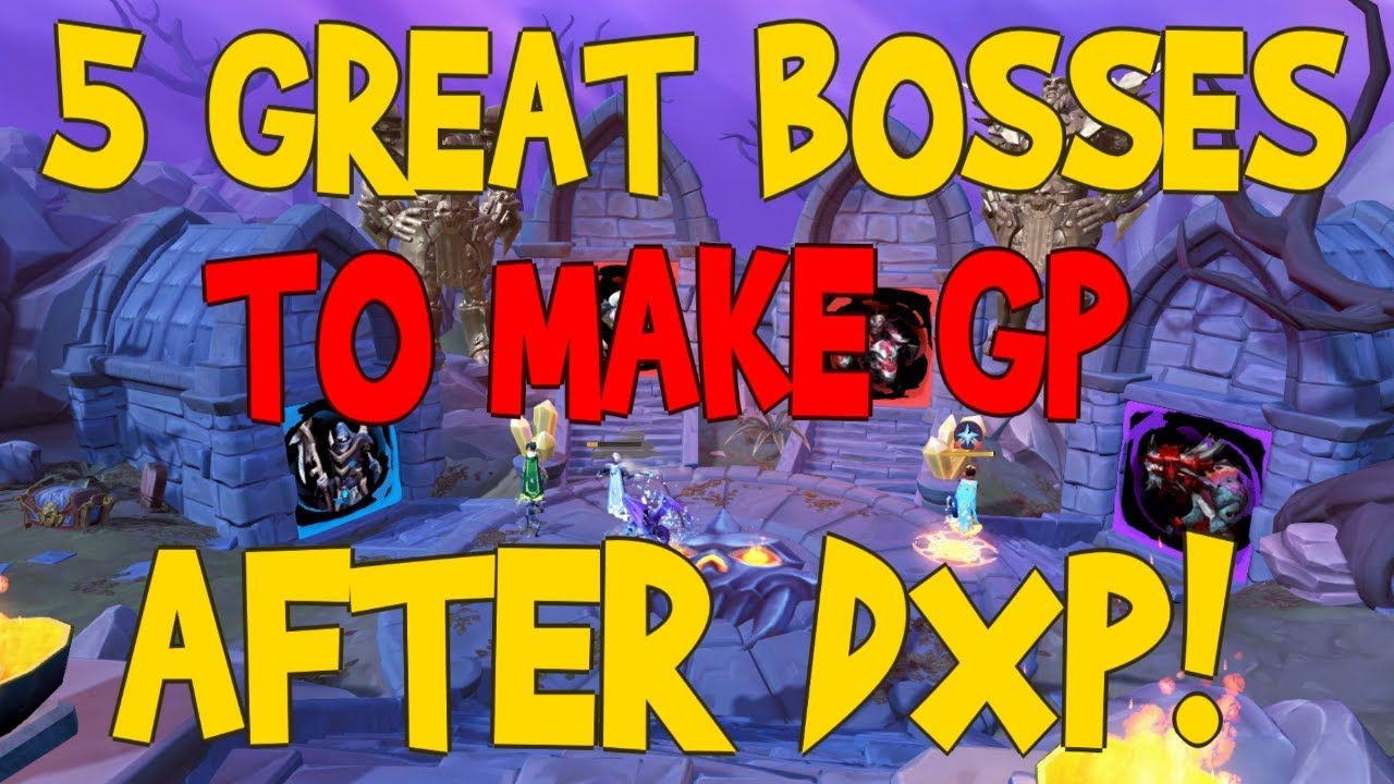 Download 5 Great Bosses To Make GP After DXP!! [Upto 20m/Hr]