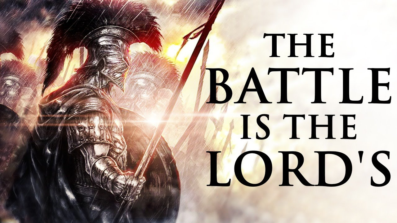 The Battle Is The Lords: The Art Of Spiritual Warfare
