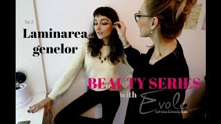 Beauty Series with EVOLE. Ep. 2. Laminarea Genelor. Q & A