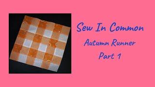 Sew In Common   Autumn Runner Part 1
