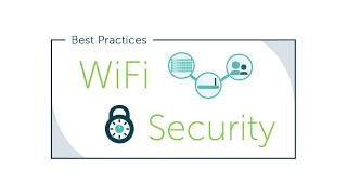 Best Practices: WiFi Security
