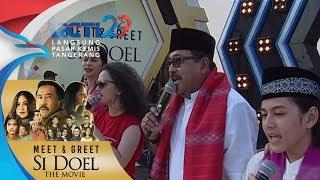 """MEET & GREET SI DOEL THE MOVIE - All Artis """"Si Doel Theme Song"""" [5 Agustus 2018] MP3"""