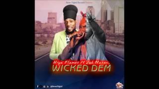 Hiya Flames & Jah Mason - Wicked Dem - April 2017