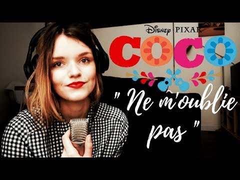 """Ne m'oublie pas - """"COCO"""" (Remember Me french COVER) 