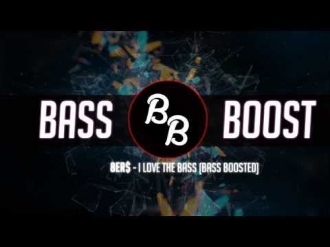 [Trap] 8Er$ - I Love The Bass (Bass Boosted)