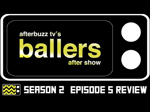 Ballers Season 2 Episode 5 Review & After Show | AfterBuzz TV