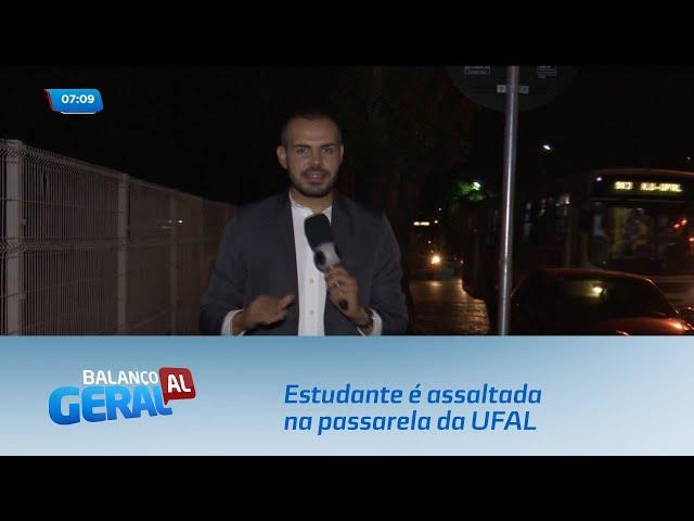 Estudante é assaltada na passarela da UFAL