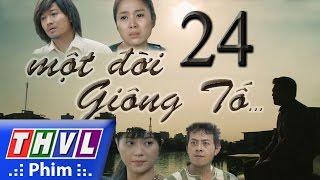 THVL | Một đời giông tố - Tập 24