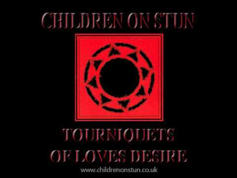 Children on Stun - Tourniquets of Loves Desire [Full Album] mp3