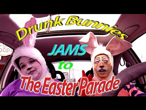 Mad Hares Car Jam to Easter Parade in Car (Drunk Bunnies)