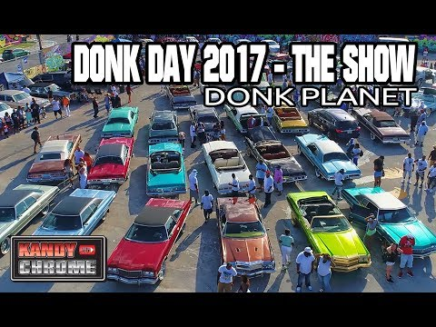 KandyonChrome: DONK DAY 2017 -- THE CARSHOW