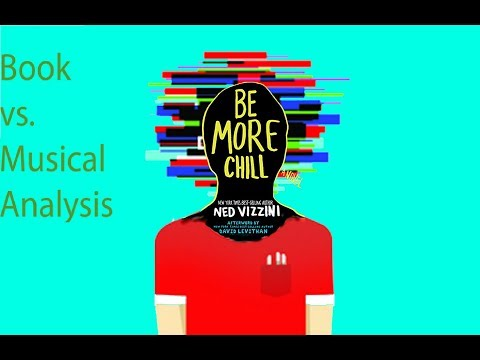 Be More Chill - Book Versus Musical - A Probably-Too-In-Depth Analysis