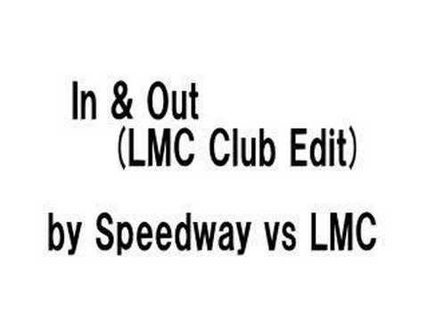 Speedway vs LMC - In & Out (LMC Club Edit)