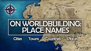 On Worldbuilding: Place Names - countries, cities, places