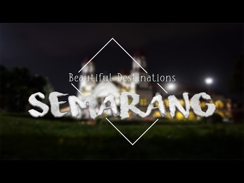 Beautiful Destinations - Let's GO! Semarang
