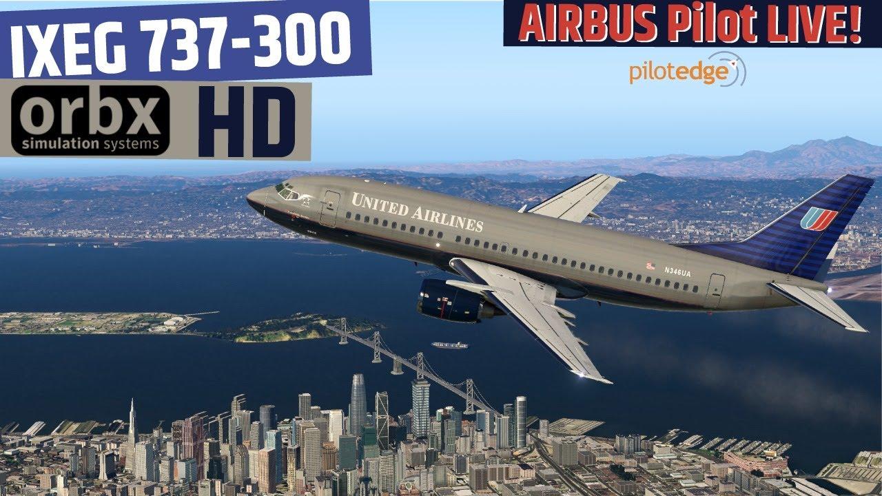 ORBX HD | Airbus Pilot gone BOEING!? | IXEG 733 | KSFO-KPDX