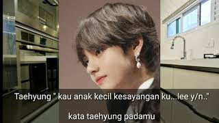 FF SUB INDO BTS [ KIM TAEHYUNG] TWO SHOOT NOT LIKE YOU I REMEMBER YOU PART 2