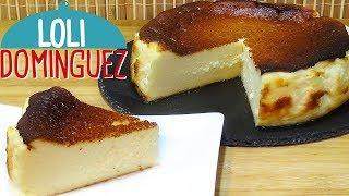 FAMOSÍSIMA Tarta de queso La Viña (San Sebastián CheeseCake). Loli Domínguez