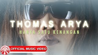 Thomas Arya - Hanya Satu Kenangan [Official Music Video HD]