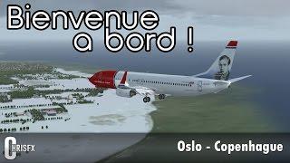 Flight Simulator X | Oslo (ENGM) - Copenhague (EKCH) en PMDG B737-800 Norwegian ! FSX
