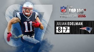 87 julian edelman wr patriots   top 100 nfl players of 2016