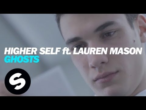 Higher Self ft. Lauren Mason - Ghosts (OUT NOW)