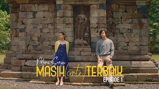 Download MASIH (CINTA) TERBAIK - EPISODE 1