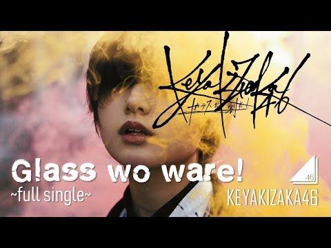 [FULL SINGLE MP3] Keyakizaka46 - Glass wo ware!