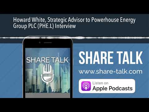 Howard White, Strategic Advisor to Powerhouse Energy Group PLC (PHE.L) Interview