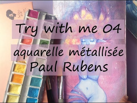 Crash Test Try With Me 04 Aquarelle Paul Rubens Youtube