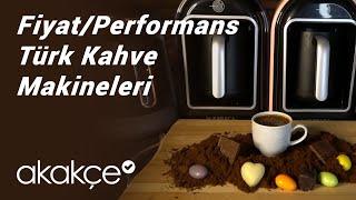 Fiyat/Performans Türk Kahve Makinelerini Karşılaştırdık