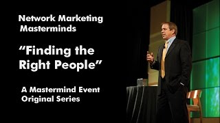 How Do You Find The Right People For Your Network Marketing Business?