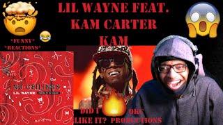 Lil Wayne Feat. Kam Carter - Kam - No Ceilings 3 - Official Audio - REACTION