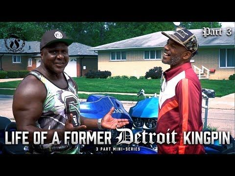 Life of a Former Detroit KINGPIN - Part 3 - Fresh Out: Life After The Penitentiary